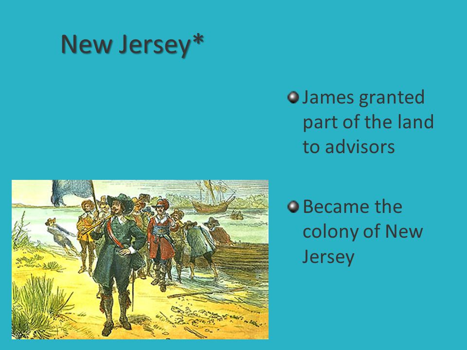 New Jersey* James granted part of the land to advisors