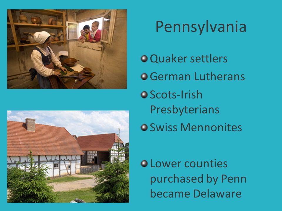 Pennsylvania Quaker settlers German Lutherans