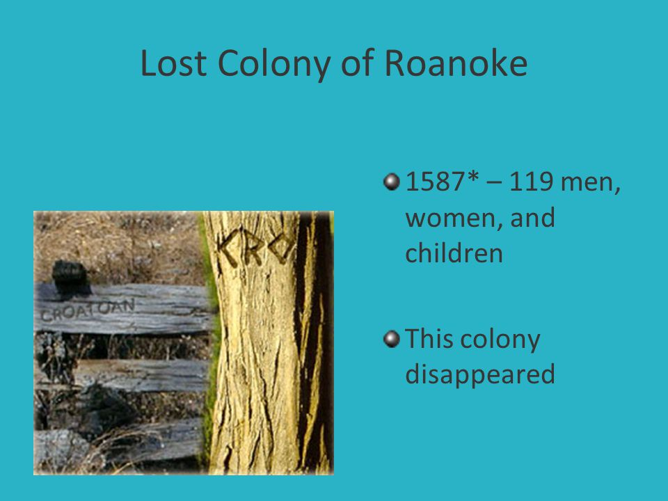 Lost Colony of Roanoke 1587* – 119 men, women, and children