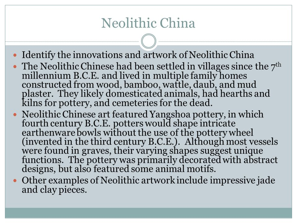 Neolithic China Identify the innovations and artwork of Neolithic China.