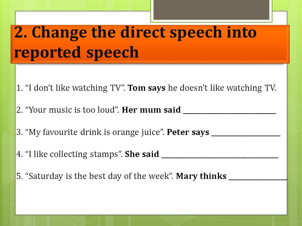 2. Change the direct speech into reported speech