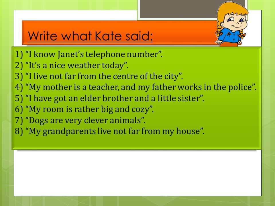 Write what Kate said: 1) I know Janet's telephone number .