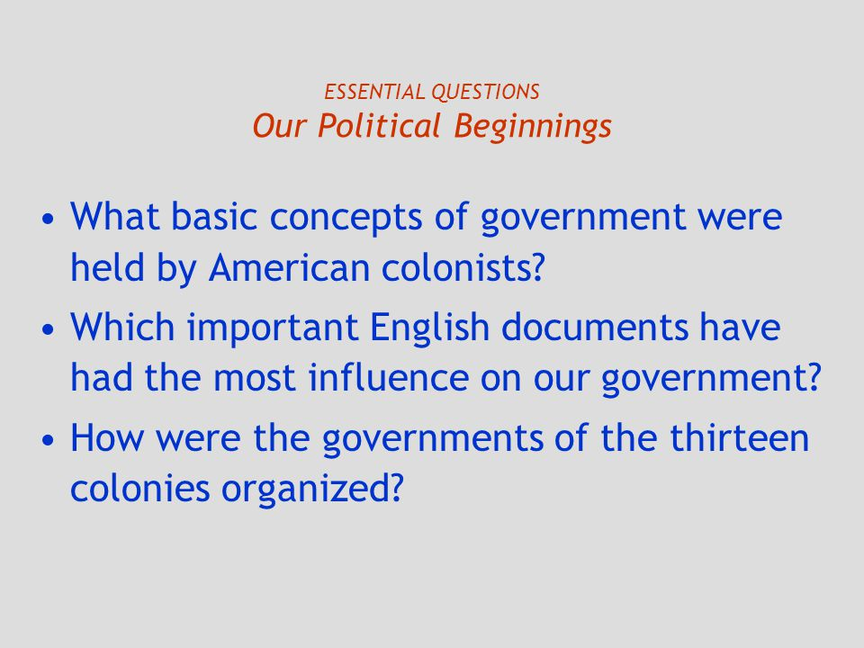 ESSENTIAL QUESTIONS Our Political Beginnings