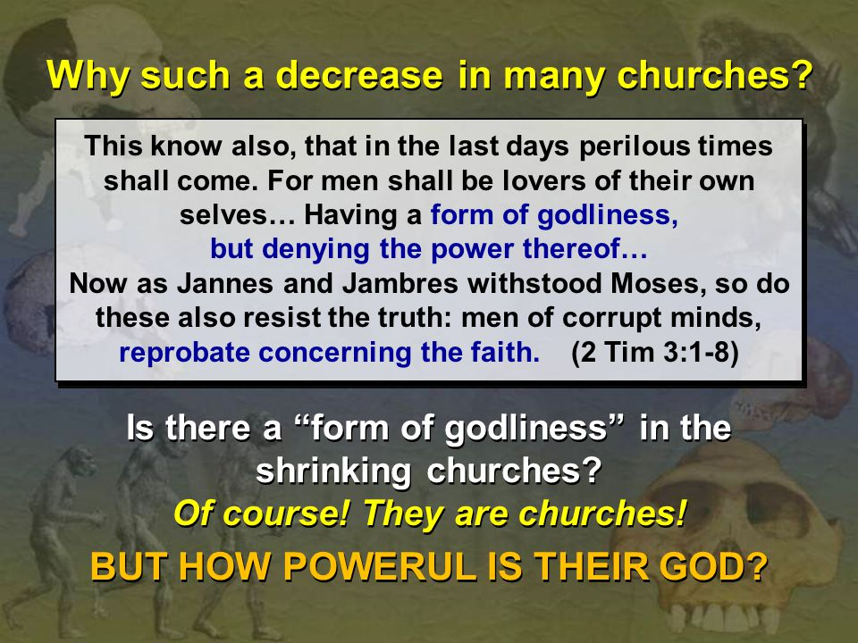 Why such a decrease in many churches BUT HOW POWERUL IS THEIR GOD