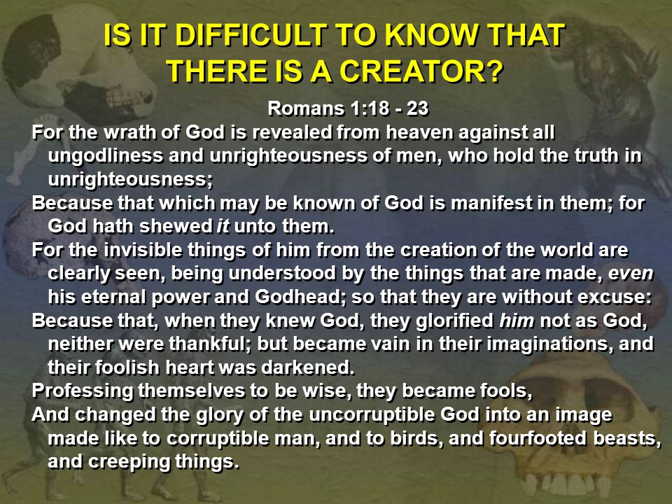 IS IT DIFFICULT TO KNOW THAT THERE IS A CREATOR
