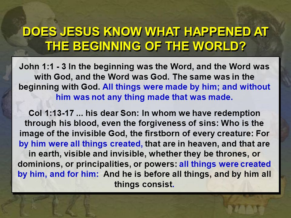 DOES JESUS KNOW WHAT HAPPENED AT THE BEGINNING OF THE WORLD