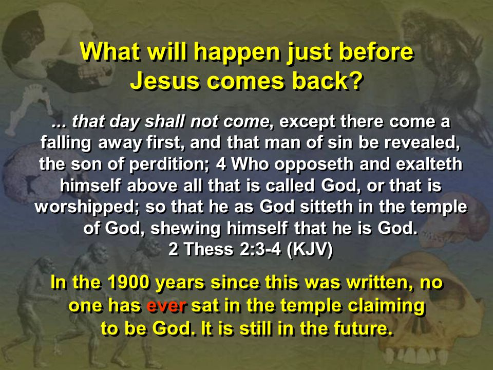 What will happen just before Jesus comes back