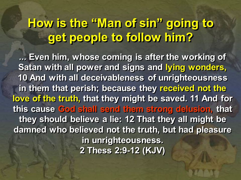 How is the Man of sin going to get people to follow him