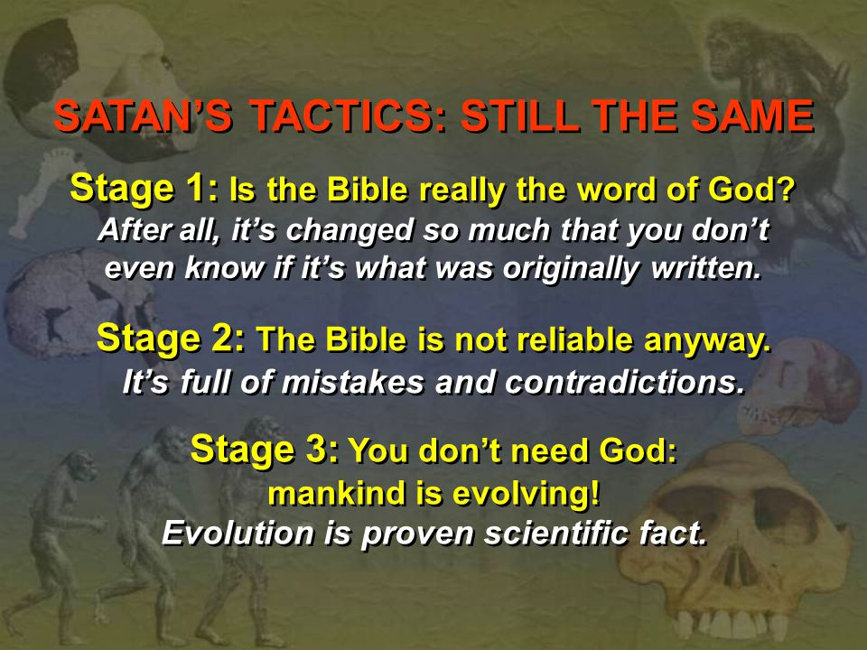 SATAN'S TACTICS: STILL THE SAME
