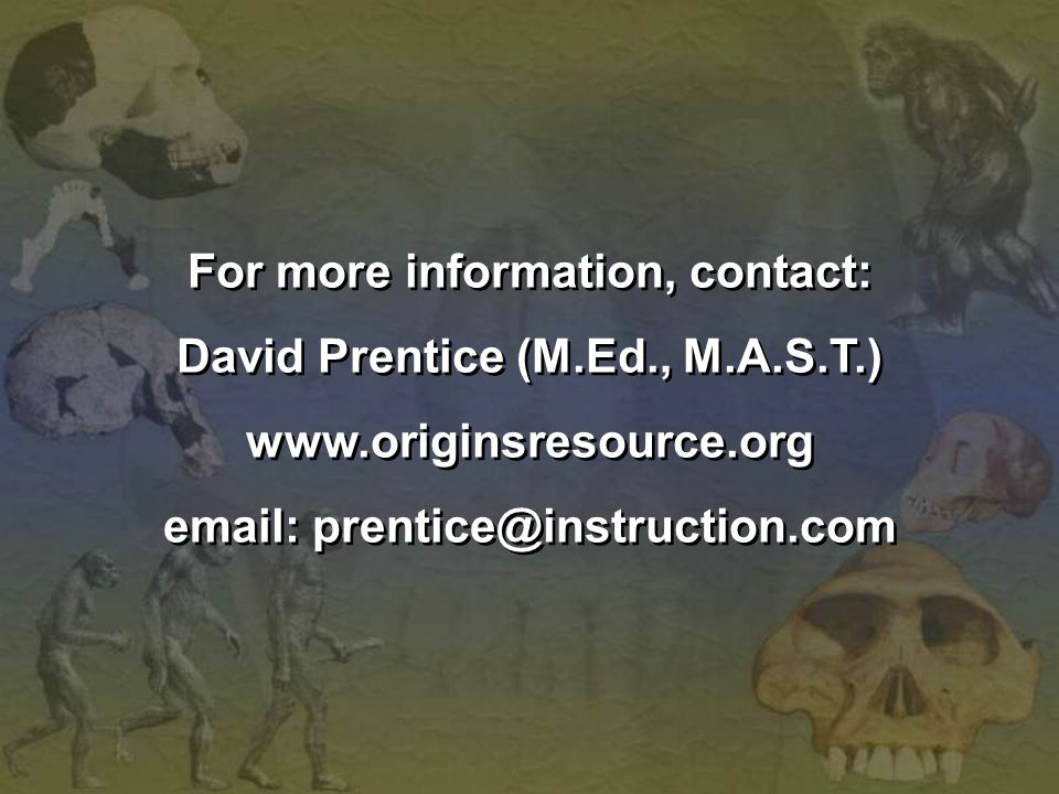For more information, contact: David Prentice (M.Ed., M.A.S.T.)