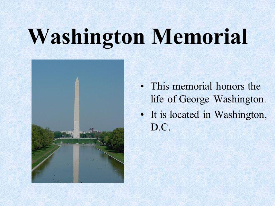 Washington Memorial This memorial honors the life of George Washington.