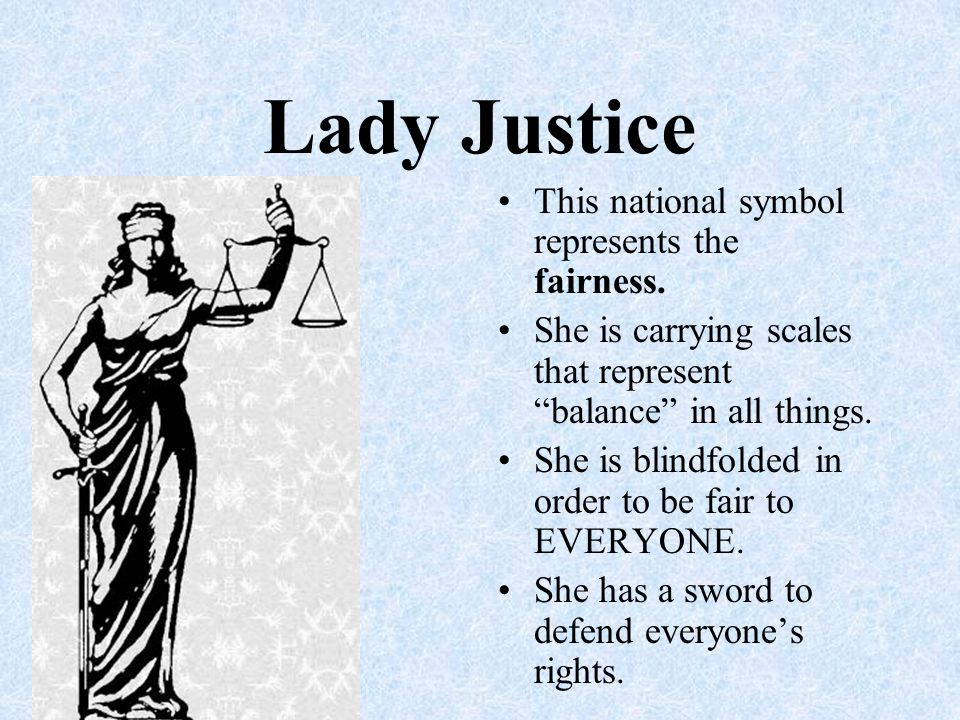 Lady Justice This national symbol represents the fairness.