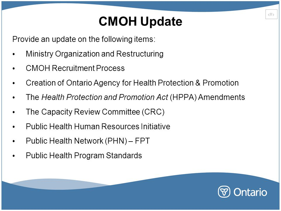 CMOH Update Provide an update on the following items: