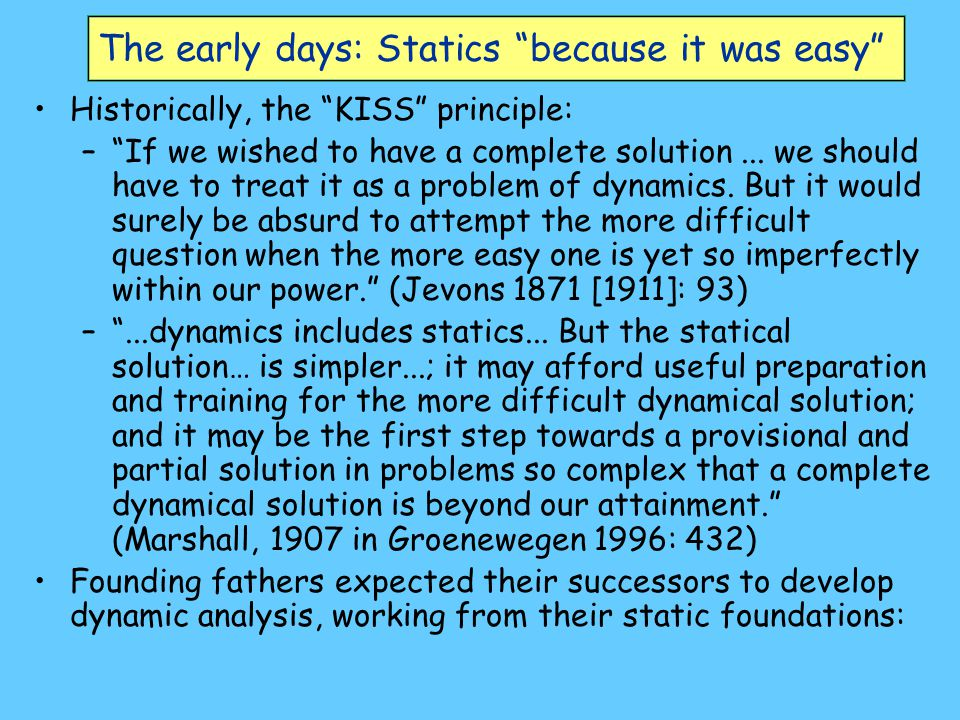 The early days: Statics because it was easy