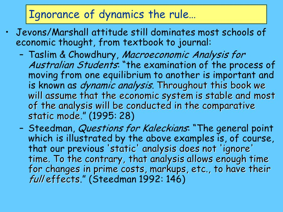 Ignorance of dynamics the rule…