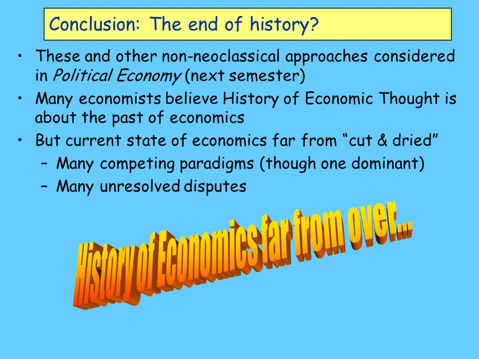 Conclusion: The end of history