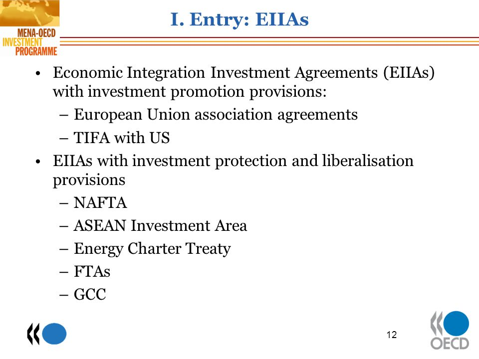 I. Entry: EIIAs Economic Integration Investment Agreements (EIIAs) with investment promotion provisions: