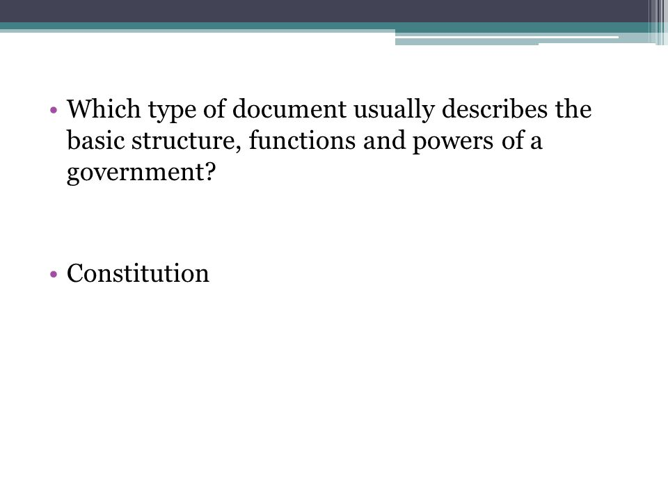 Which type of document usually describes the basic structure, functions and powers of a government