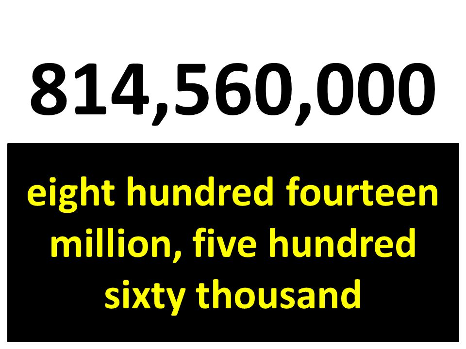 eight hundred fourteen million, five hundred sixty thousand