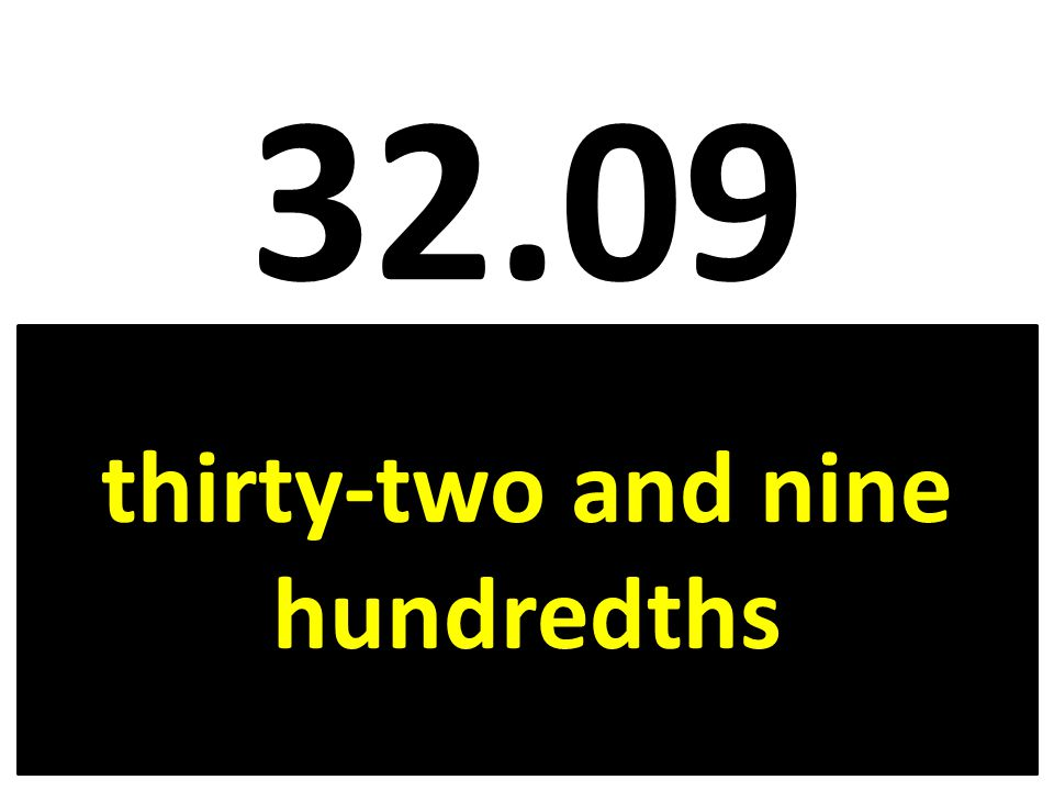 thirty-two and nine hundredths