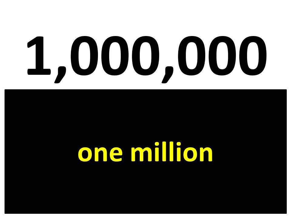 1,000,000 one million