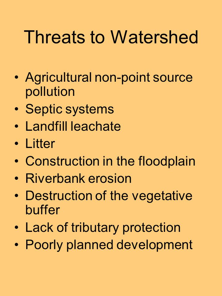 Threats to Watershed Agricultural non-point source pollution