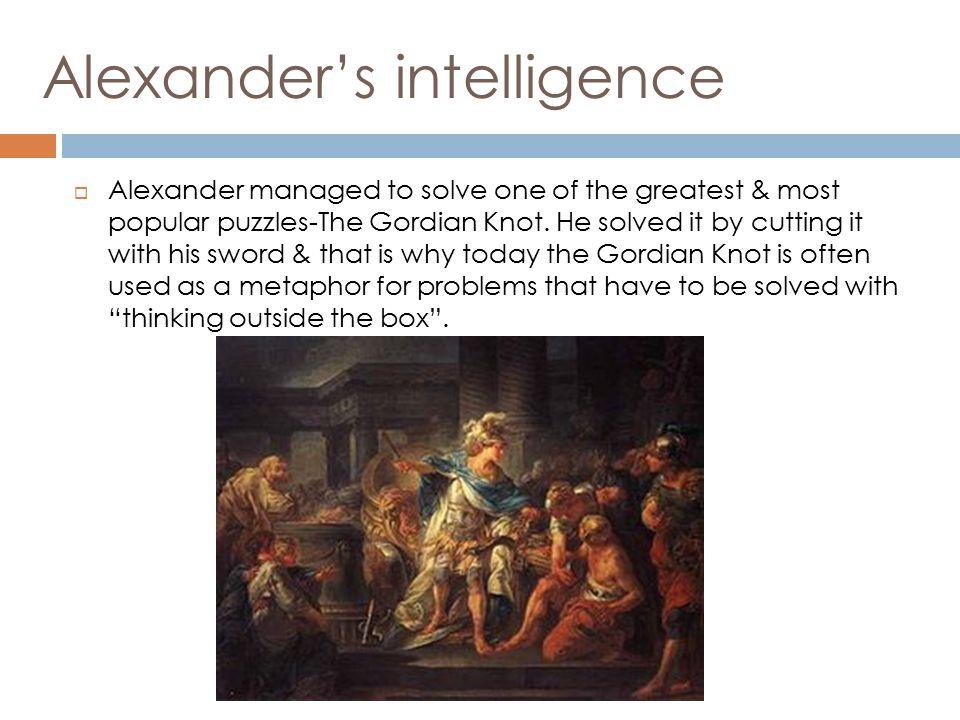 Alexander's intelligence