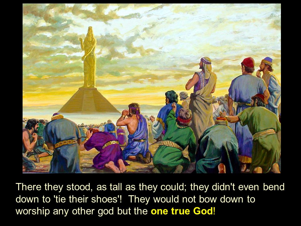 There they stood, as tall as they could; they didn t even bend down to tie their shoes .