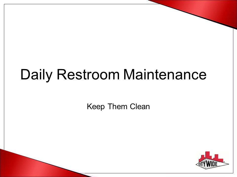 Daily Restroom Maintenance