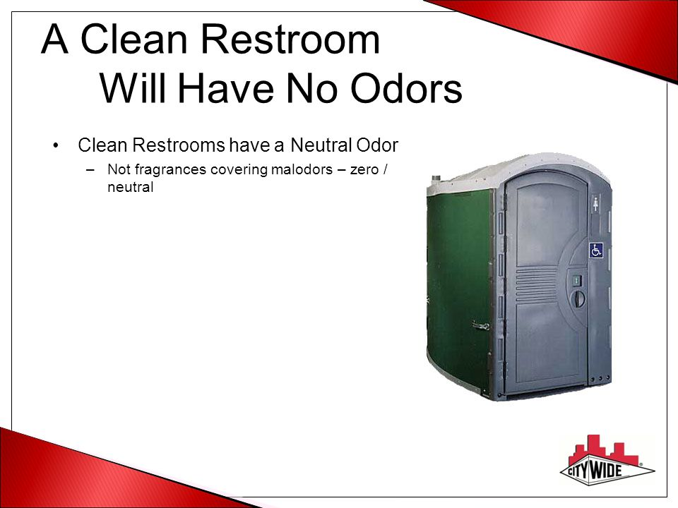 A Clean Restroom Will Have No Odors