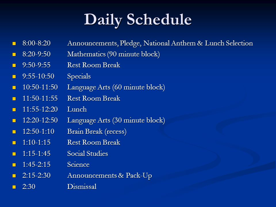 Daily Schedule 8:00-8:20 Announcements, Pledge, National Anthem & Lunch Selection. 8:20-9:50 Mathematics (90 minute block)