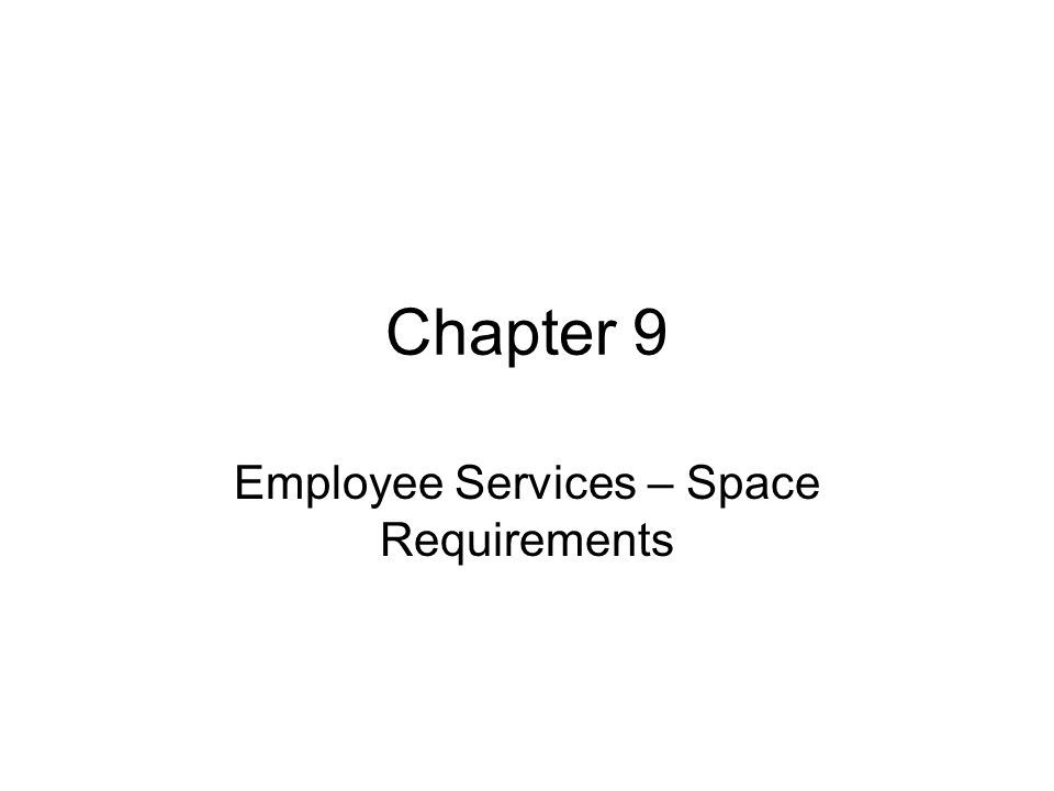 Employee Services – Space Requirements