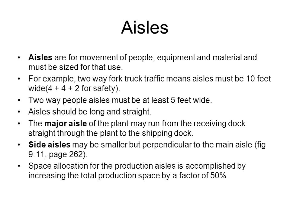 Aisles Aisles are for movement of people, equipment and material and must be sized for that use.