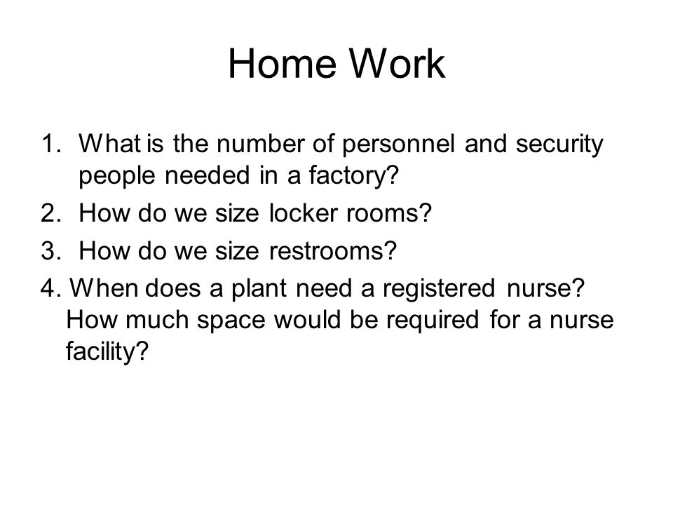 Home Work What is the number of personnel and security people needed in a factory How do we size locker rooms