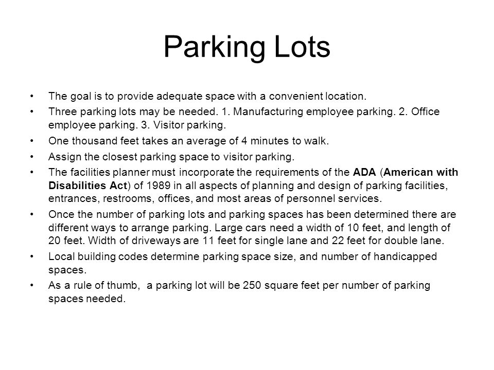 Parking Lots The goal is to provide adequate space with a convenient location.