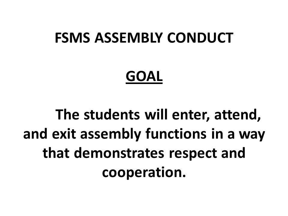 FSMS ASSEMBLY CONDUCT GOAL