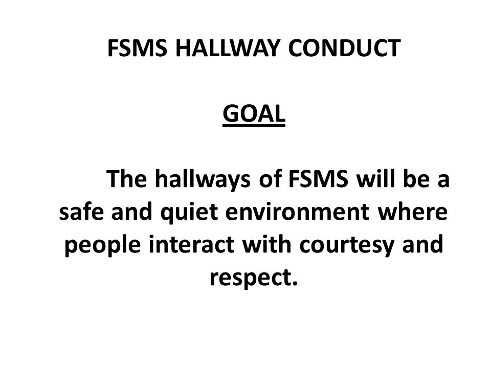 FSMS HALLWAY CONDUCT GOAL