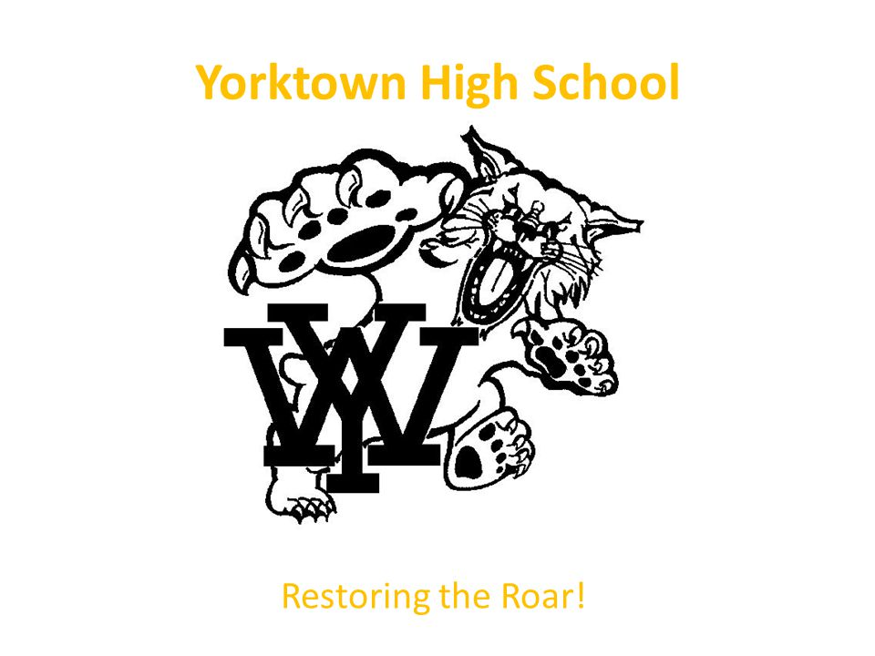 Yorktown High School Restoring the Roar!
