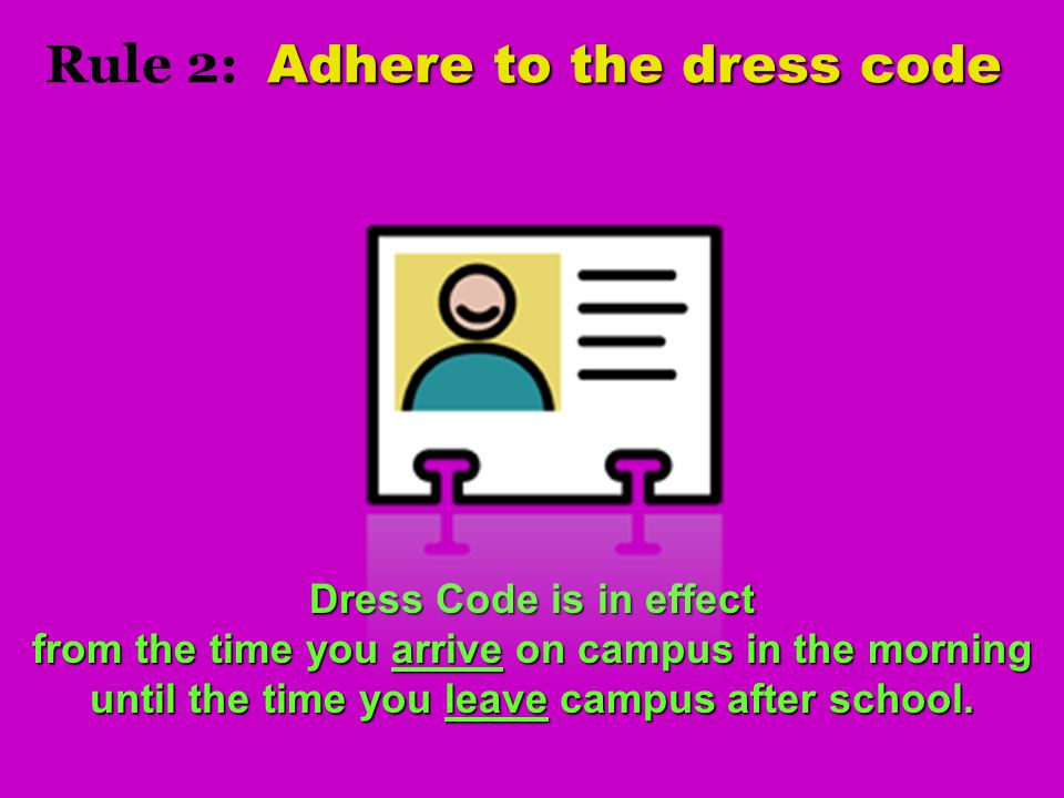 Rule 2: Adhere to the dress code