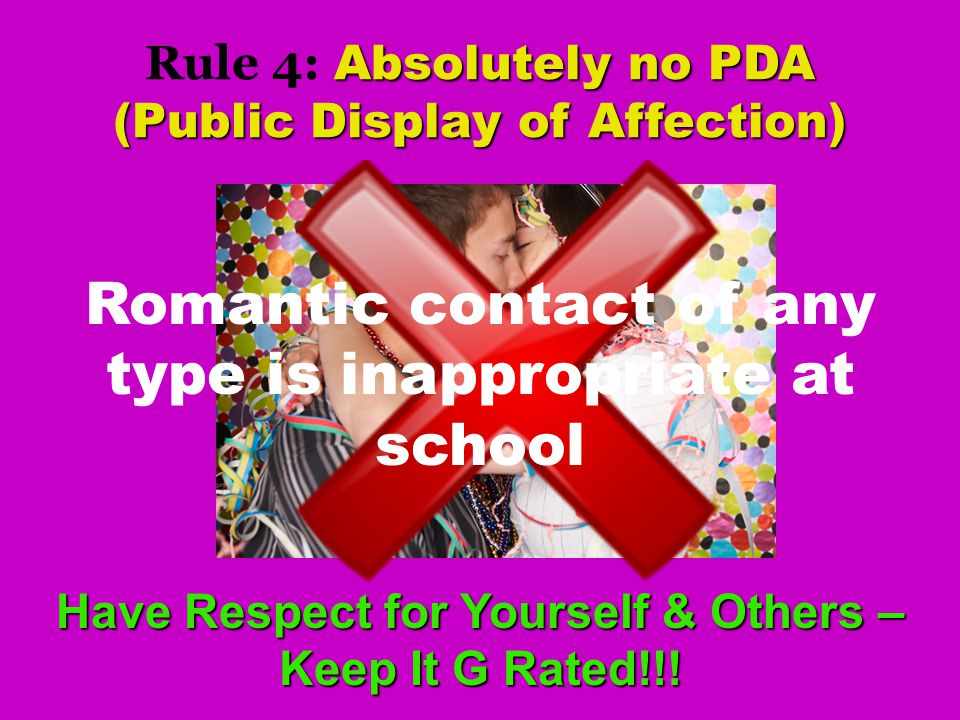 Rule 4: Absolutely no PDA (Public Display of Affection)