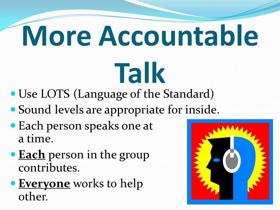More Accountable Talk Use LOTS (Language of the Standard)