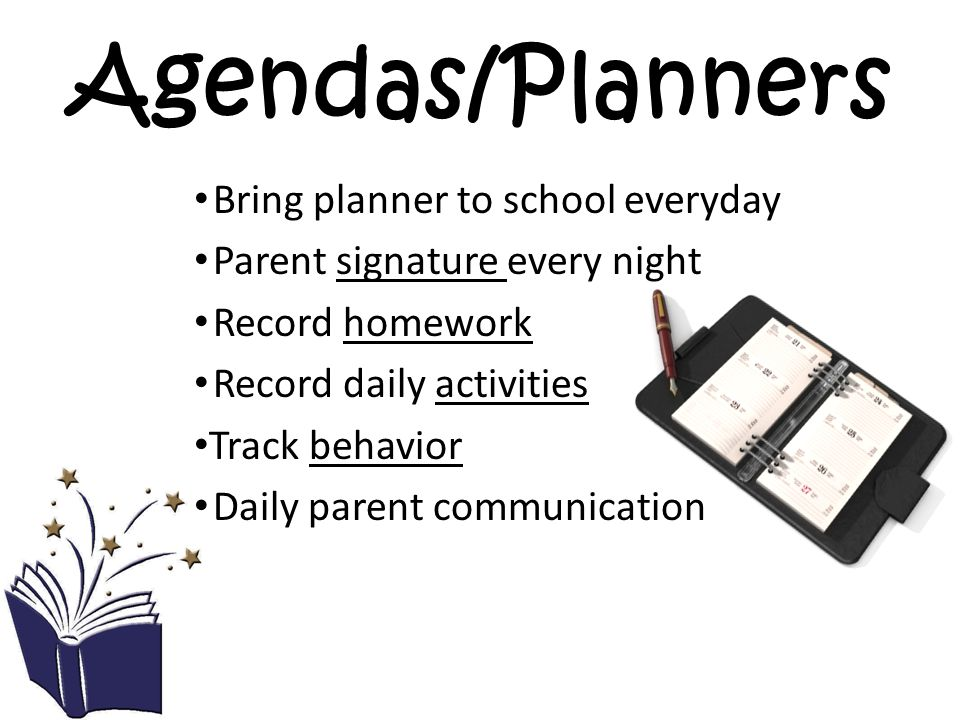 Agendas/Planners Bring planner to school everyday
