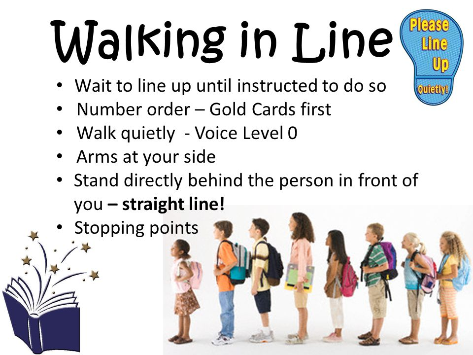 Walking in Line Wait to line up until instructed to do so