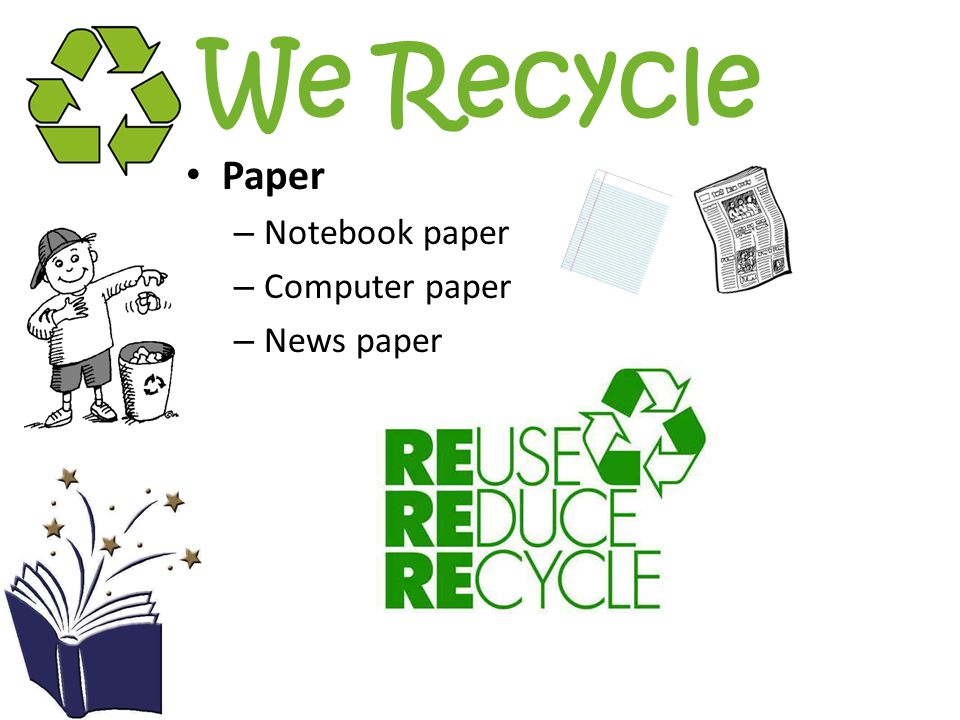We Recycle Paper Notebook paper Computer paper News paper
