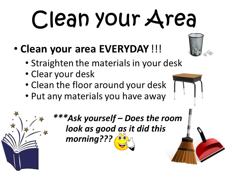 Clean your Area Clean your area EVERYDAY !!!