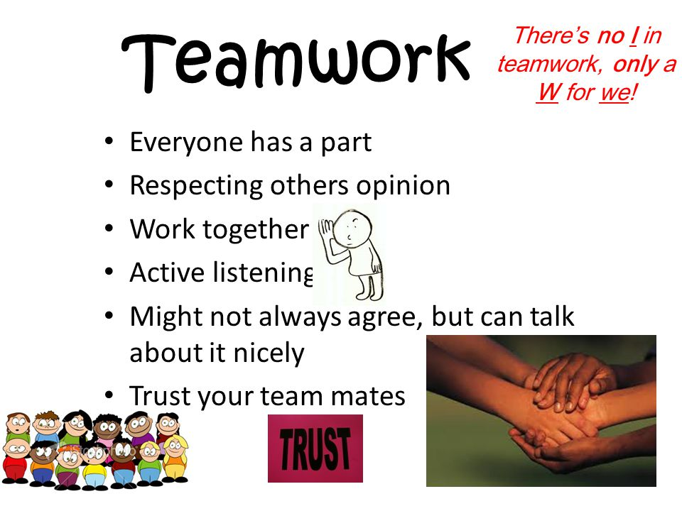 There's no I in teamwork, only a W for we!