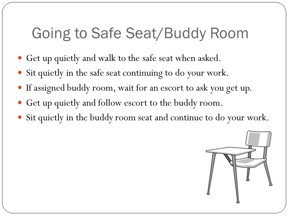 Going to Safe Seat/Buddy Room