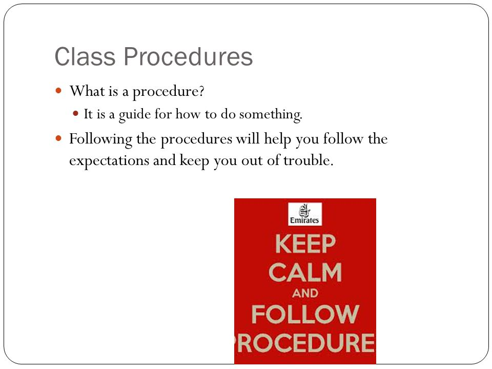 Class Procedures What is a procedure