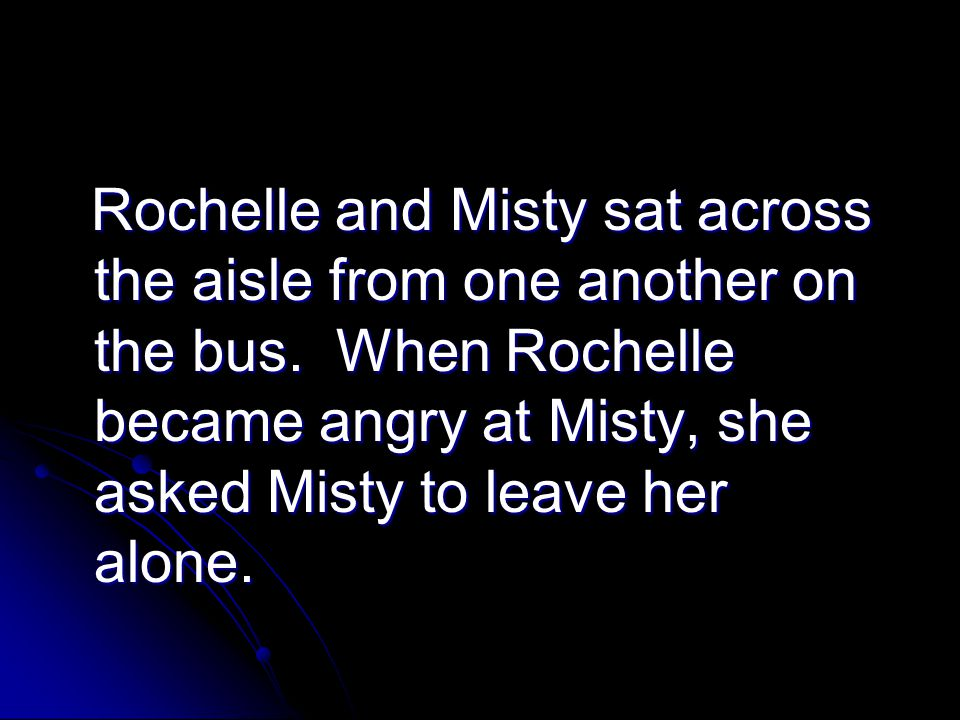 Rochelle and Misty sat across the aisle from one another on the bus