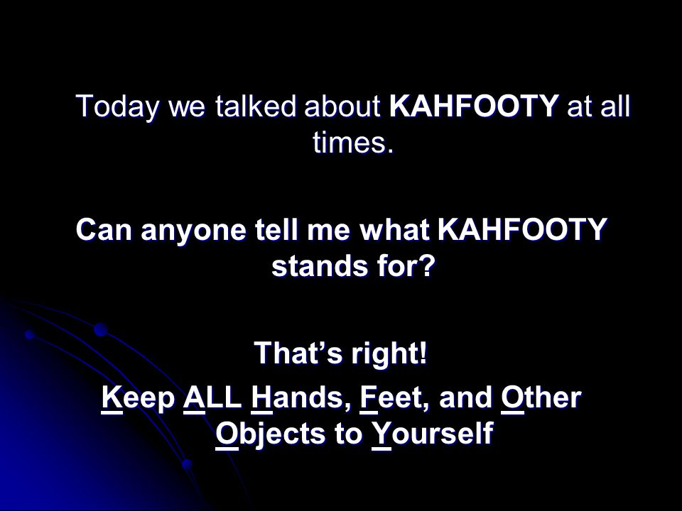 Today we talked about KAHFOOTY at all times.